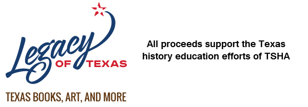 Legacy of Texas - Texas Books, Art, and More